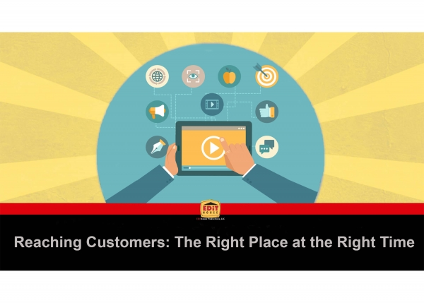 Reaching Customers: The Right Place at the Right Time