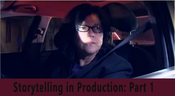 Storytelling in Production: Part 1