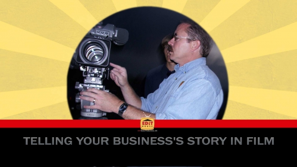 Telling Your Business's Story in Film