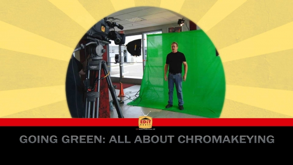 Going Green: All About Chromakeying