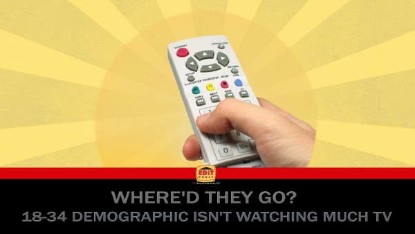 Where'd They Go? 18-34 Demographic Isn't Watching Much TV