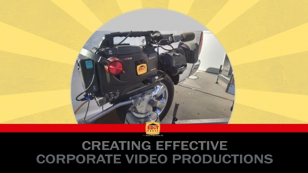 Creating Effective Corporate Video Productions
