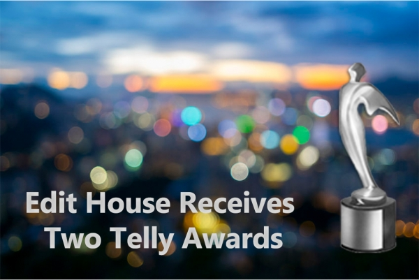 Edit House Receives Two Telly Awards